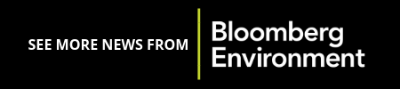 SEE MORE NEWS FROM | Bloomberg Environment