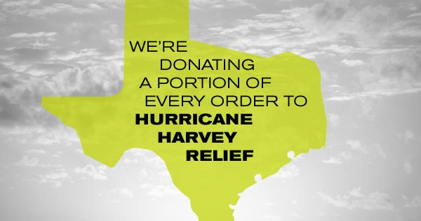 We're donating a portion of every order to Hurricane Harvey Relief