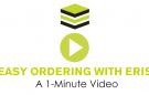 Easy Ordering With ERIS: A 1-Minute Video