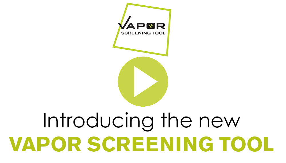 Introducing the new Vapor Screening Tool